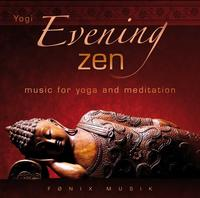 EVENING ZEN - MUSIC FOR YOGA AND MEDITATION